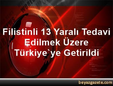 Filistinli 13 Yaralı Tedavi Edilmek Üzere Türkiye'ye Getirildi