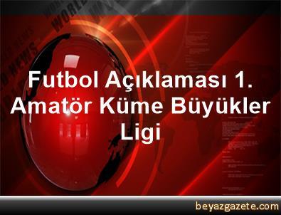 Futbol Açıklaması 1. Amatör Küme Büyükler Ligi