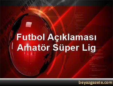 Futbol Açıklaması Amatör Süper Lig