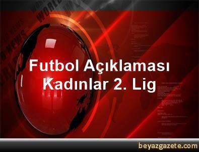 Futbol Açıklaması Kadınlar 2. Lig
