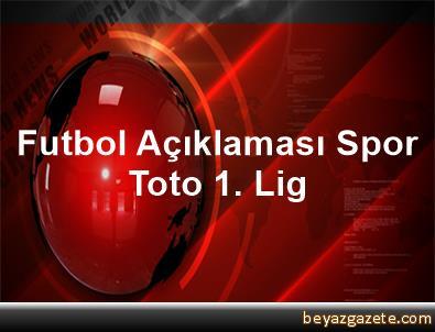 Futbol Açıklaması Spor Toto 1. Lig