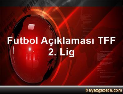 Futbol Açıklaması TFF 2. Lig
