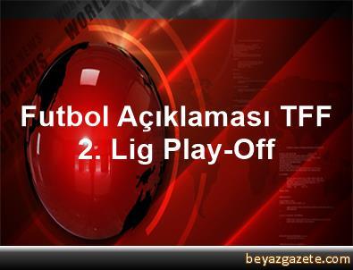 Futbol Açıklaması TFF 2. Lig Play-Off