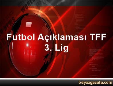 Futbol Açıklaması TFF 3. Lig
