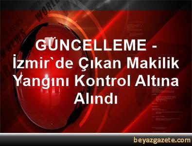 GÜNCELLEME - İzmir'de Çıkan Makilik Yangını Kontrol Altına Alındı