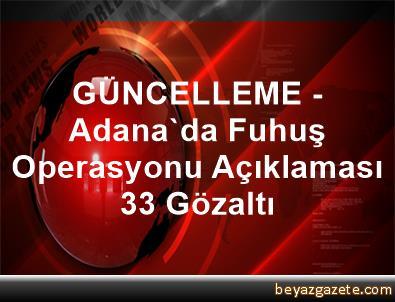 GÜNCELLEME - Adana'da Fuhuş Operasyonu Açıklaması 33 Gözaltı