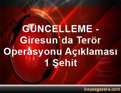 GÜNCELLEME - Giresun'da Terör Operasyonu Açıklaması 1 Şehit