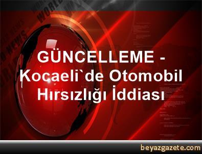 GÜNCELLEME - Kocaeli'de Otomobil Hırsızlığı İddiası
