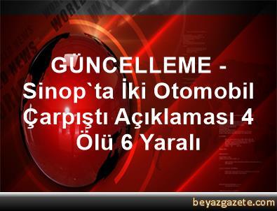 GÜNCELLEME - Sinop'ta İki Otomobil Çarpıştı Açıklaması 4 Ölü, 6 Yaralı