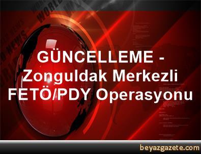 GÜNCELLEME - Zonguldak Merkezli FETÖ/PDY Operasyonu
