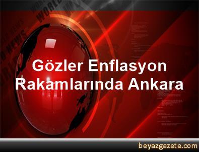 Gözler Enflasyon Rakamlarında Ankara