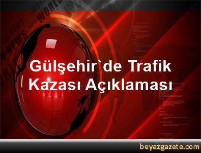 Gülşehir'de Trafik Kazası Açıklaması