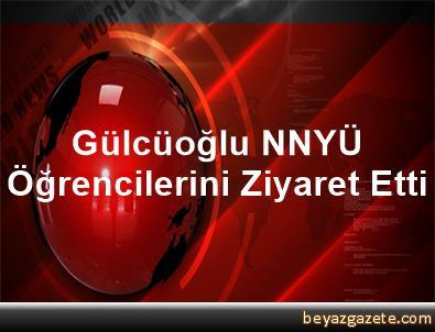 Gülcüoğlu, NNYÜ Öğrencilerini Ziyaret Etti
