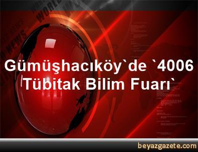 Gümüşhacıköy'de '4006 Tübitak Bilim Fuarı'