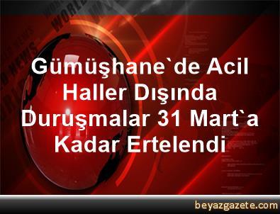 Gümüşhane'de Acil Haller Dışında Duruşmalar 31 Mart'a Kadar Ertelendi