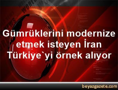 Gümrüklerini modernize etmek isteyen İran Türkiye'yi örnek alıyor
