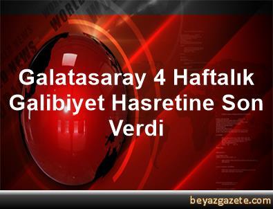 Galatasaray 4 Haftalık Galibiyet Hasretine Son Verdi
