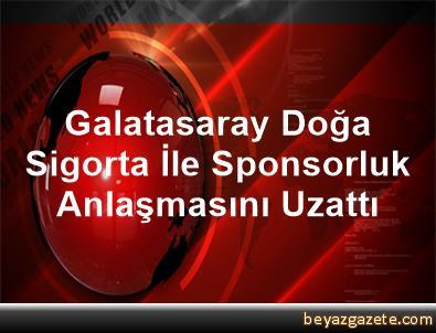 Galatasaray, Doğa Sigorta İle Sponsorluk Anlaşmasını Uzattı