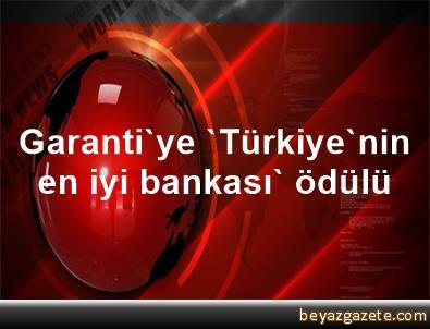 Garanti'ye 'Türkiye'nin en iyi bankası' ödülü