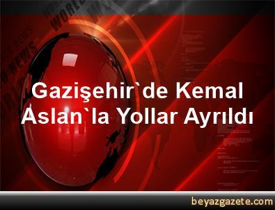 Gazişehir'de Kemal Aslan'la Yollar Ayrıldı