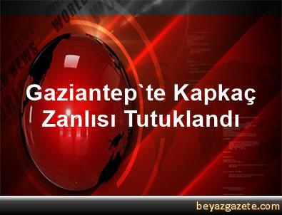 Gaziantep'te Kapkaç Zanlısı Tutuklandı