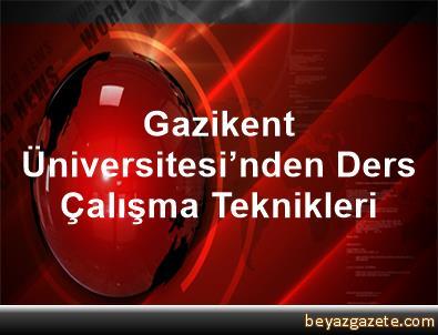 Gazikent Üniversitesi'nden Ders Çalışma Teknikleri