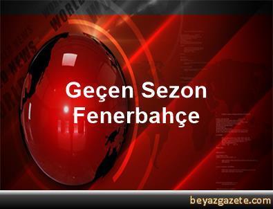 Geçen Sezon Fenerbahçe