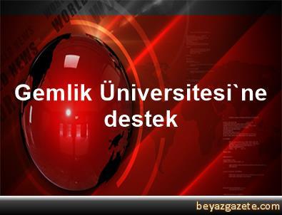 Gemlik Üniversitesi'ne destek