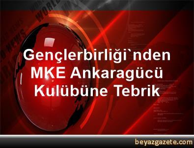 Gençlerbirliği'nden MKE Ankaragücü Kulübüne Tebrik