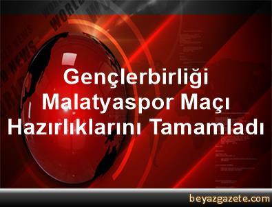 Gençlerbirliği, Malatyaspor Maçı Hazırlıklarını Tamamladı