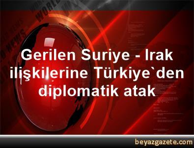 Gerilen Suriye - Irak ilişkilerine Türkiye'den diplomatik atak