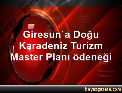 Giresun'a Doğu Karadeniz Turizm Master Planı ödeneği