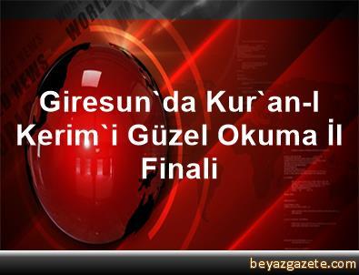 Giresun'da Kur'an-I Kerim'i Güzel Okuma İl Finali