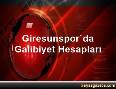 Giresunspor'da Galibiyet Hesapları