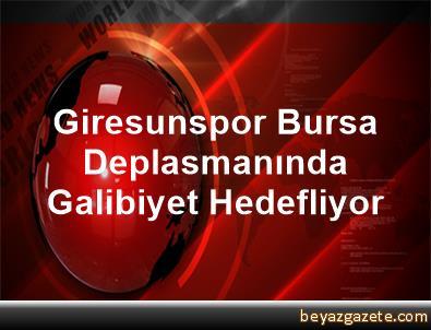 Giresunspor, Bursa Deplasmanında Galibiyet Hedefliyor