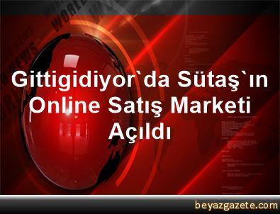 Gittigidiyor'da Sütaş'ın Online Satış Marketi Açıldı