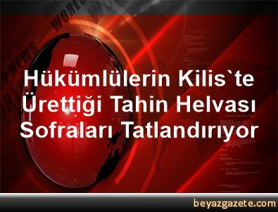 Hükümlülerin Kilis'te Ürettiği Tahin Helvası Sofraları Tatlandırıyor