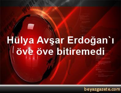 Hülya Avşar Erdoğan'ı öve öve bitiremedi