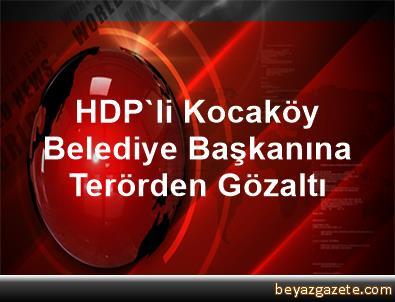 HDP'li Kocaköy Belediye Başkanına Terörden Gözaltı