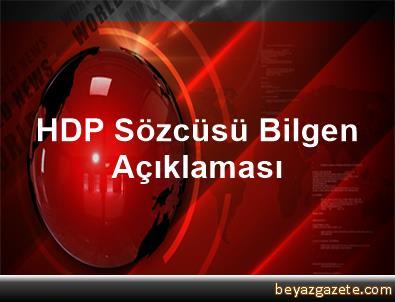 HDP Sözcüsü Bilgen Açıklaması