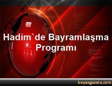 Hadim'de Bayramlaşma Programı