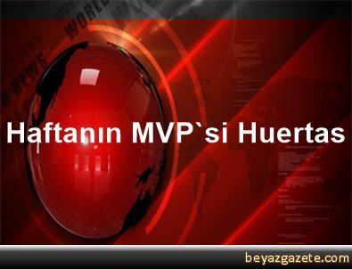 Haftanın MVP'si Huertas