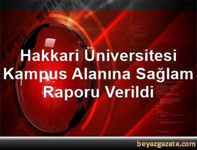 Hakkari Üniversitesi Kampus Alanına Sağlam Raporu Verildi