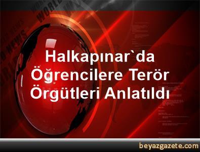 Halkapınar'da Öğrencilere Terör Örgütleri Anlatıldı