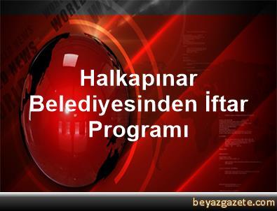 Halkapınar Belediyesinden İftar Programı
