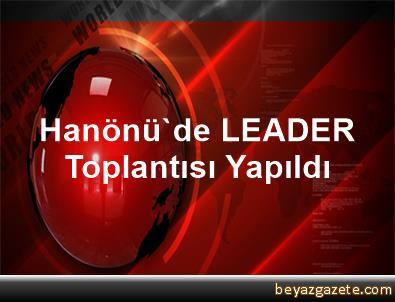 Hanönü'de LEADER Toplantısı Yapıldı