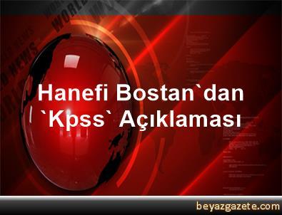 Hanefi Bostan'dan 'Kpss' Açıklaması