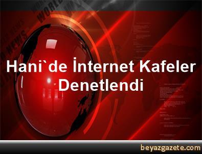 Hani'de İnternet Kafeler Denetlendi