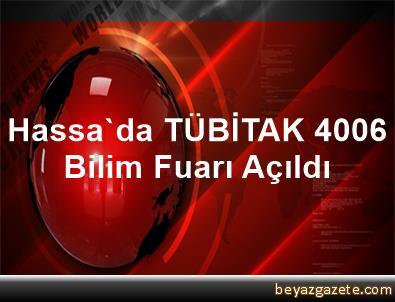 Hassa'da TÜBİTAK 4006 Bilim Fuarı Açıldı