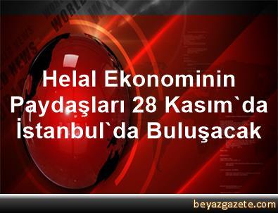 Helal Ekonominin Paydaşları 28 Kasım'da İstanbul'da Buluşacak